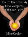 How To Keep Sparkly Emo Vampires Off Your Lawn