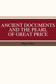 Ancient Documents and the Pearl of Great Price