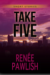 Take Five by Renee Pawlish