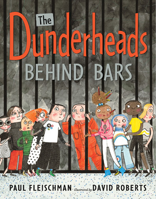 The Dunderheads Behind Bars by Paul Fleischman
