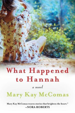 What Happened to Hannah by Mary Kay McComas