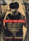 Lost in the Taiga: One Russian Family's Fifty-Year Struggle for Survival and Religious Freedom in the Siberian Wilderness