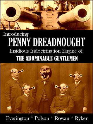 Introducing Penny Dreadnought, Insidious Indoctrination Engin... by James Everington