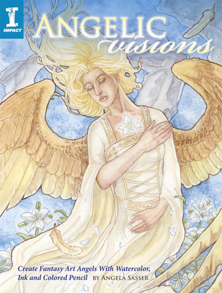 Angelic Visions by Angela R. Sasser
