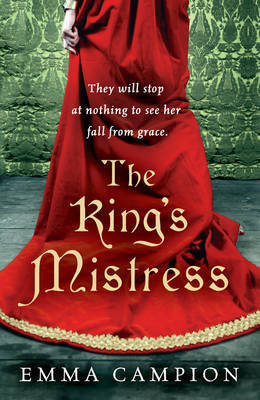 The King's Mistress by Emma Campion