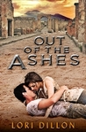 Out of the Ashes by Lori Dillon