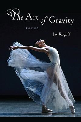 The Art of Gravity: Poems