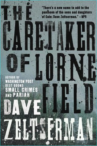 The Caretaker of Lorne Field by Dave Zeltserman