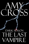 The Last Vampire (Dark Season, #1)