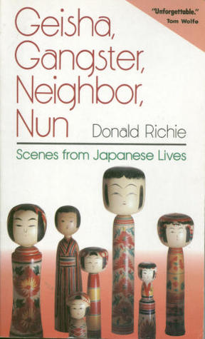 Geisha, Gangster, Neighbor, Nun by Donald Richie
