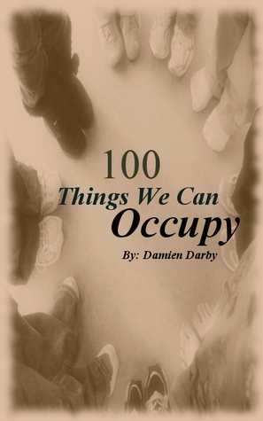 100 Things We Can Occupy by Damien Darby