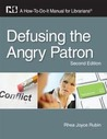 Defusing the Angry Patron: A How-To-Do-It Manual for Librarians