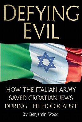 Defying Evil: How the Italian Army Saved Croatian Jews During the Holocaust