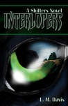 Interlopers by L.M. Davis