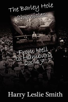The Barley Hole Chronicles: From Hell to Hamburg