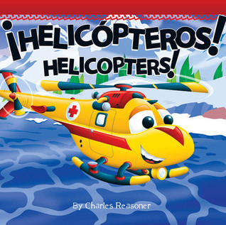 Helicopters / Helicopteros by Charles Reasoner