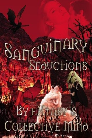 Sanguinary Seductions by eXtasy's Collective Mind