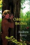 Children of Bacchus by Andrew  Grey