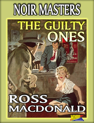 The Guilty Ones by Ross Macdonald