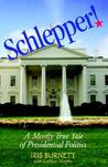 Schlepper! a Mostly True Tale of Presidential Politics
