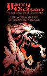 Harry Dickson and the Werewolf of Rutherford Grange