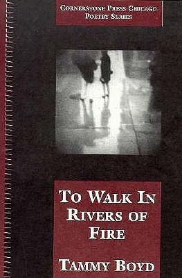 To Walk In Rivers Of Fire by Tammy Boyd Perlmutter