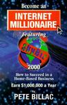 Become an Internet Millionnaire: How to Succeed in a Home-Based Business
