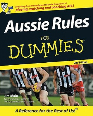Aussie Rules for Dummies by Jim Main