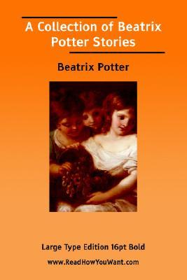 Collection of Beatrix Potter Stories, a (Large Print)