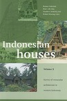 Indonesian Houses, Volume 2: Survey of Vernacular Architecture in Western Indonesia
