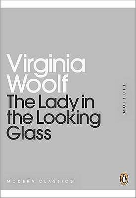 The Lady in the Looking Glass by Virginia Woolf
