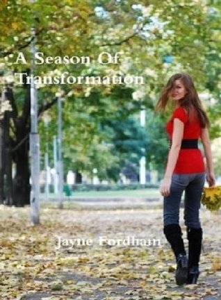 A Season of Transformation by Jayne Fordham