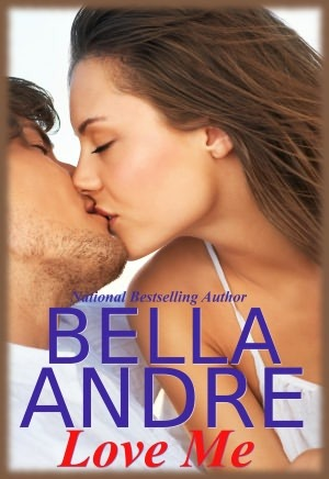 Love Me by Bella Andre