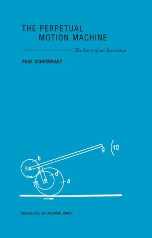 The Perpetual Motion Machine by Paul Scheerbart
