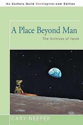 A Place Beyond Man: The Archives of Varok