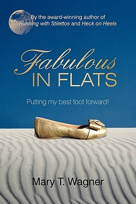 Fabulous in Flats by Mary T. Wagner