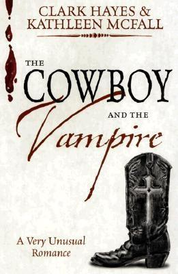 The Cowboy and The Vampire by Clark Hays