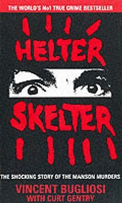 Helter Skelter: The True Story of the Manson Murders
