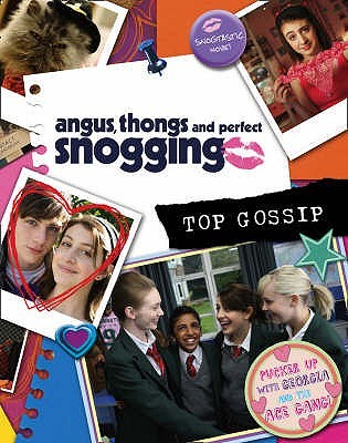 Angus, Thongs and Perfect Snogging: Top Gossip!. by Louise ...