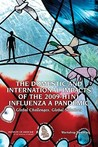 The Domestic And International Impacts Of The 2009 H1 N1 Influenza A Pandemic: Global Challenges, Global Solutions: Workshop Summary