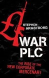 War Plc: The Rise Of The New Corporate Mercenary
