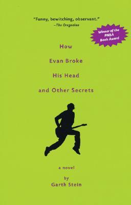 How Evan Broke His Head and Other Secrets by Garth Stein