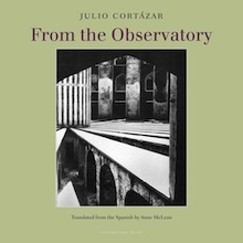 From the Observatory by Julio Cortázar