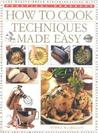 How to Cook: Techniques Made Easy