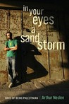 In Your Eyes a Sandstorm: Ways of Being Palestinian