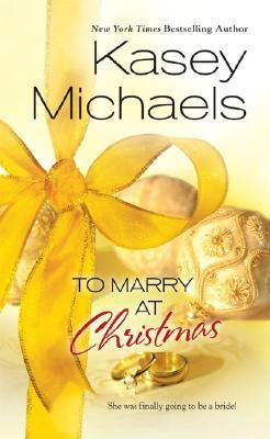 To Marry At Christmas by Kasey Michaels