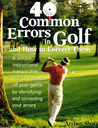 40 Common Errors In Golf And How To Correct Them