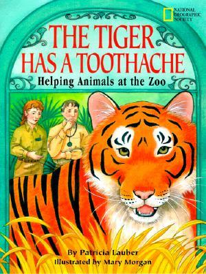 The Tiger Has a Toothache: Helping Animals at the Zoo