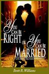 You Can Be Right or You Can Be Married: Love-Based Solutions for Couples