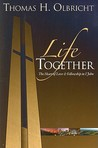 Life Together: The Heart Of Love And Fellowship In 1 John
